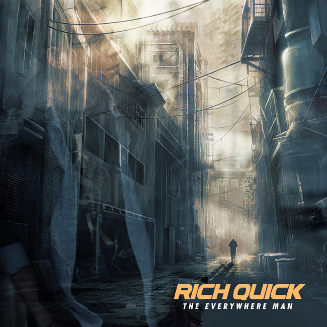 rich quick the everywhere man