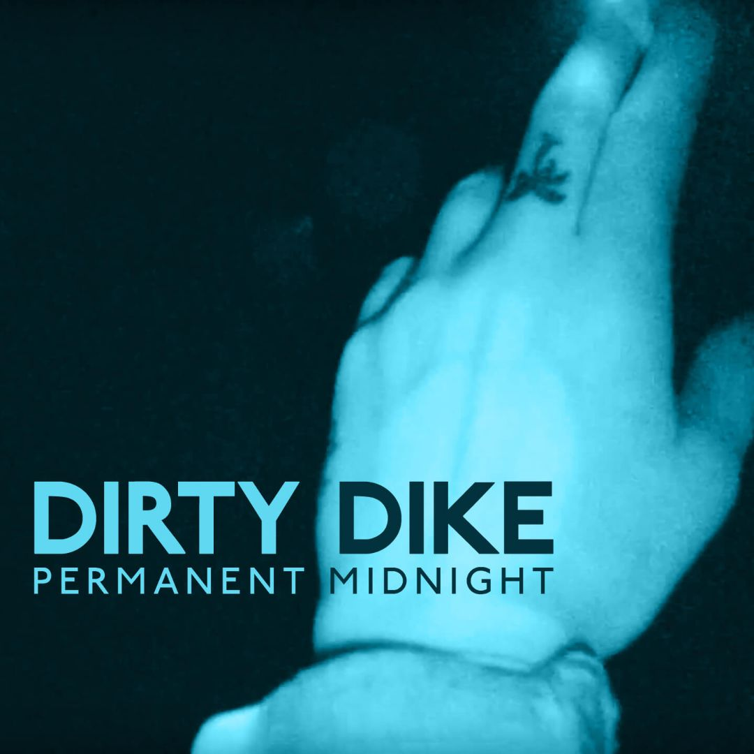 DIRTY DIKE – PERMANENT MIDNIGHT(1)
