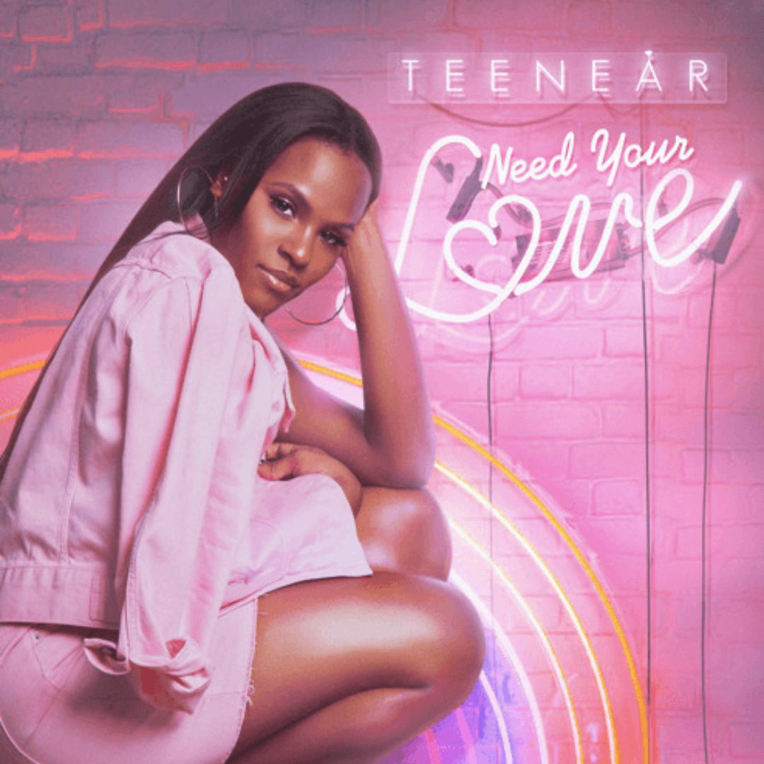 Teenear Drops Need Your Love